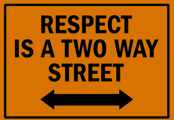 Give respect to get some